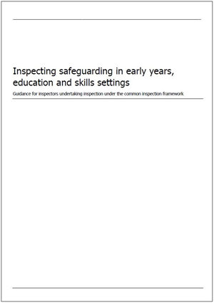 Ofsted guidance on Inspecting safeguarding in early years, education and skills